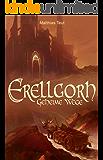 Erellgorh - Geheime Wege: Band 2 der ersten Trilogie (Die Welt von Erellgorh)