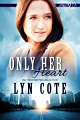Only Her Heart: Clean and Wholesome Romance in the Shadow of Mystery (Opposites Attract Book 1) Kindle Edition