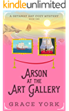 Arson at the Art Gallery (Getaway Bay Cozy Mystery Series Book 1) (English Edition)
