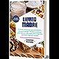 Lievito Madre: Il lievito alimentare per principianti, ricette e consigli - Produci un ottimo pane fatto in casa, pizza…