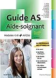 Guide AS - Aide-soignant: Modules 1 à 8 + AFGSU. Avec vidéos