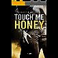 Touch me honey (SpicyRomance DriEditore)