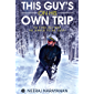 THIS GUY'S ON HIS OWN TRIP : To Find His Way, He Dared To Be Lost!