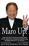 """Maro Up: The Secret to Success Begins with Arigato: Wisdom from the """"Warren Buffet of Japan"""""""