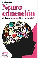 Neuroeducación: Gestiona sus emociones. Mejora su aprendizaje. Versión Kindle