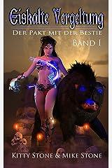 Eiskalte Vergeltung - Der Pakt mit der Bestie: Band I (Eiskalte Vergeltung - Reihe 1) Kindle Ausgabe
