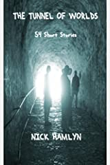 The Tunnel Of Worlds: 54 Short Stories Kindle Edition