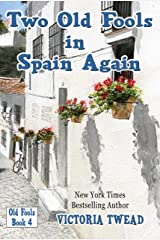 Two Old Fools in Spain Again Kindle Edition