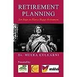 Retirement Planning: Ten Steps to Plan a Happy Retirement