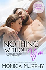 Nothing Without You: A Forever Yours/Big Sky Novella Paperback