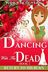 Dancing With The Dead: A Culinary Cozy Mystery With A Delicious Recipe (Return To Milburn Book 2) Kindle Edition