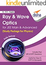 Ray & Wave Optics for JEE Main & Advanced (Study Package for Physics)