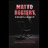 Matto regiert: Kriminalroman