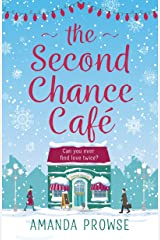 The Second Chance Café: A Christmas romance about finding love again from the number 1 bestseller Kindle Edition