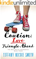 The Bex Carter Dramadies 4: Caution: Love Triangle Ahead