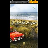 Le second couplet: un roman feel good musical - Une rencontre, un amour, une nouvelle vie !