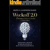 Wyckoff 2.0: Estruturas, Volume Profile e Order Flow (Curso de Trading e Investimento: Análise Técnica Avançada Livro 2…