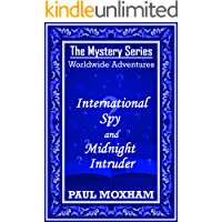 International Spy and Midnight Intruder (The Mystery Series Worldwide Adventures Book 1)