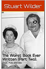 The Worst Book Ever Written Part 2: Cops, Pubs, Cabs and Cartoons (The Worst Books Ever Written) Kindle Edition