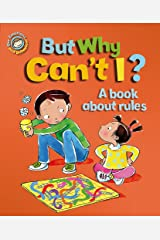 But Why Can't I? - A book about rules (Our Emotions and Behaviour) Paperback