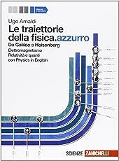 Le traiettorie della fisica. azzurro. Da Galileo a Heisenberg. Per le Scuole superiori. Con espansione online: 2