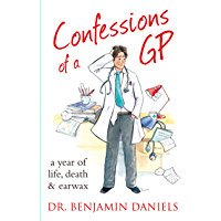 Confessions of a GP (The Confessions Series) (English Edition)