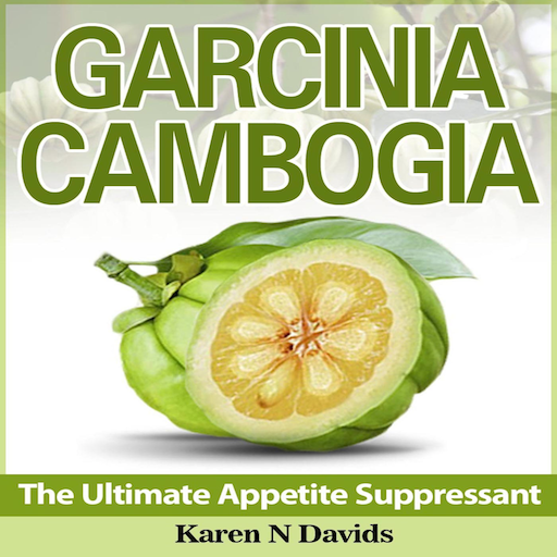GARCINIA CAMBOGIA The Ultimate Appetite Suppressant