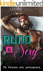 Rudo y sexy: mi vecino me enloquece (Romance contemporáneo) (Spanish Edition)