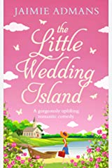 The Little Wedding Island: The perfect holiday beach read Kindle Edition