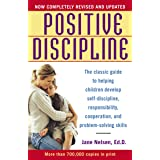 Positive Discipline: The Classic Guide to Helping Children Develop Self-Discipline, Responsibility, Cooperation, and Problem-