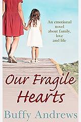 Our Fragile Hearts Kindle Edition