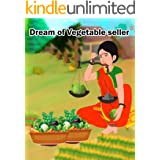 Dream of Vegetable seller   Bedtime Stories For Kids: A collection of interesting tales for children