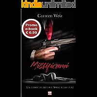 Mistificami (E-book Swiss Stories #2):: Una serie di romanzi rosa con molta avventura e suspance (romanzi contemporanei…