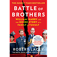 Battle of Brothers: The true story of the royal family in crisis – UPDATED WITH 12 NEW CHAPTERS: William, Harry and the…