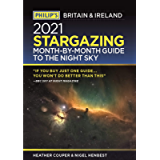 Philip's 2022 Stargazing Month-by-Month Guide to the Night Sky in Britain & Ireland (Philip's Stargazing)