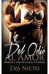 Del Odio al Amor: Romance Sincero con su Ex-Pareja (Novela Romántica) Versión Kindle