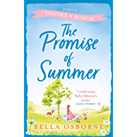 The Promise of Summer: Part Three – Thanks a Bunch: the new heartwarming and uplifting summer romance 2021: the new…