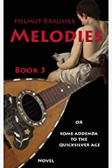 Melodies: or Some addenda to the quicksilver age (TROPOI or War of sounds and silence Book 3) Kindle Edition