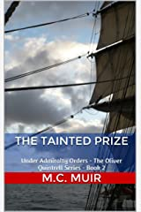 The Tainted Prize: Under Admiralty Orders - The Oliver Quintrell Series - Book 2 Kindle Edition