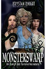 Monsterswamp: Im Sumpf des Tentakelmonsters (Tentakel Monster Horror Stories 3) Kindle Ausgabe