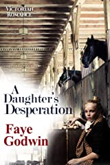 A Daughter's Desperation Kindle Edition