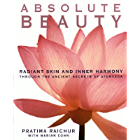 Absolute Beauty: Radiant Skin and Inner Harmony Through the Ancient Secrets of Ayurveda (English Edition)
