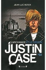 Justin Case, tome 2 - L'Archange et le Démon Format Kindle