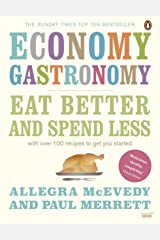 Economy Gastronomy: Eat well for less Kindle Edition