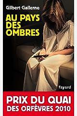 Au pays des ombres : Prix du quai des orfèvres 2010 (Policier) Format Kindle