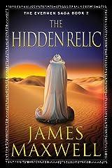 The Hidden Relic (The Evermen Saga Book 2) Kindle Edition