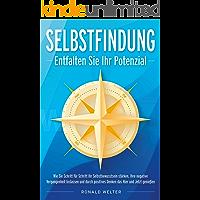 SELBSTFINDUNG - Entfalten Sie Ihr Potenzial: Wie Sie Schritt für Schritt Ihr Selbstbewusstsein stärken, Ihre negative…