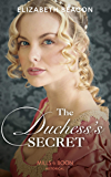The Duchess's Secret (Mills & Boon Historical)