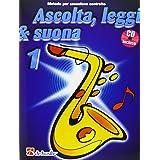 Ascolta, leggi & suona. Per la Scuola media. Con CD Audio. Metodo per saxofono contralto (Vol. 1)