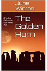 THE GOLDEN HORN: (PSYCHIC DETECTIVE MYSTERIES #2) (THE SILVER CROSS MYSTERIES) Kindle Edition